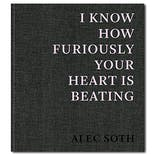 【サイン入り】I Know How Furiously Your Heart Is Beating【通常版】 ALEC SOTH(アレック・ソス)