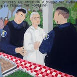 Bad Painting 93: Police officers are arresting a 90-year-old charity worker for feeding the homeless.